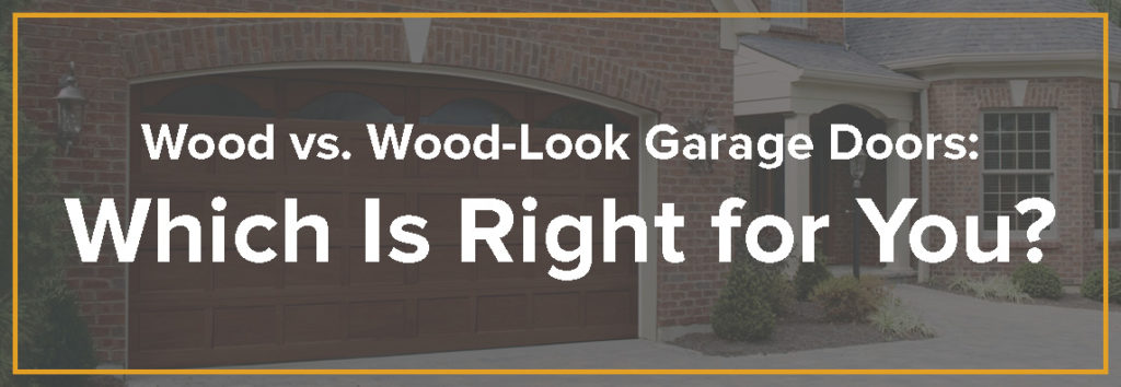 Wood Look Garage Doors: Which Is Right For You?