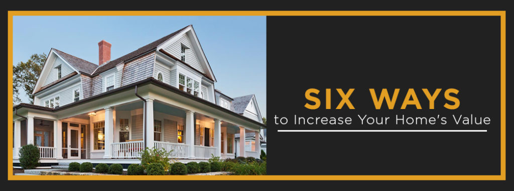 Six Ways To Increase Your Home S Value