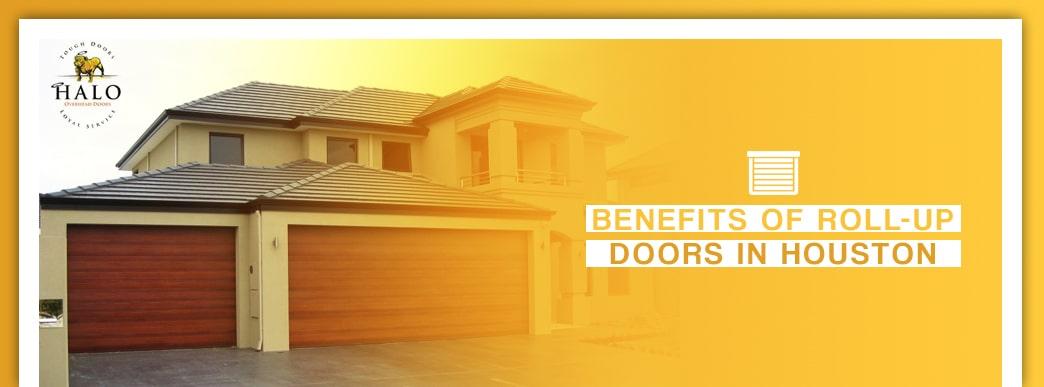 Benefits of Roll-Up Doors in Houston