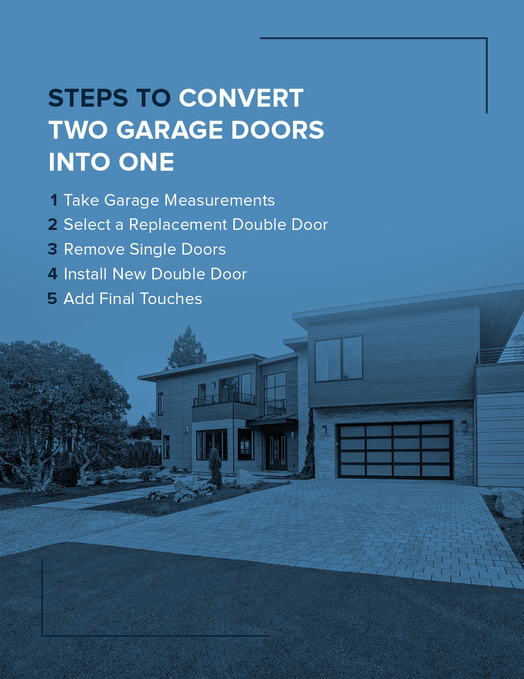 Steps to Convert Two Garage Doors Into One