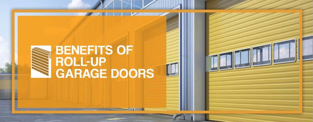 Benefits of Roll-up Garage Doors
