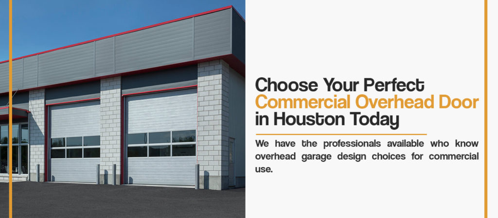 choose your perfect commercial overhead door in houston